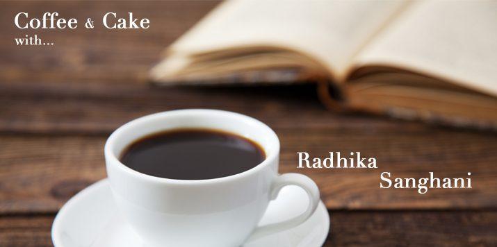 Radhika Sanghani – Coffee and Cake