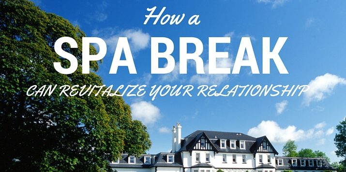 How a spa break can revitalize your relationship…