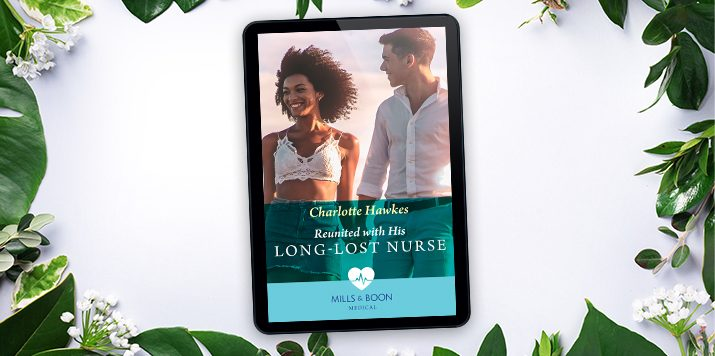 Exclusive Extract: Reunited with his Long-Lost Nurse by Charlotte Hawkes