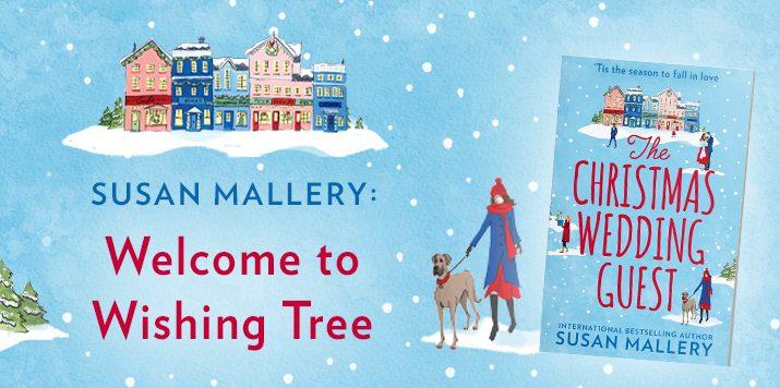 Susan Mallery: Welcome toWishing Tree
